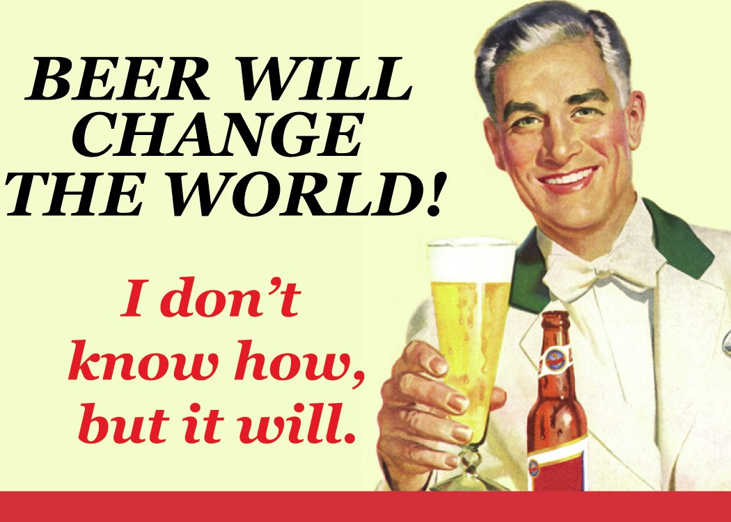 beer will change the word