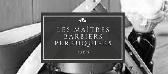 10 Barbiers àParis - Les Maîtres Barbiers Perruquiers