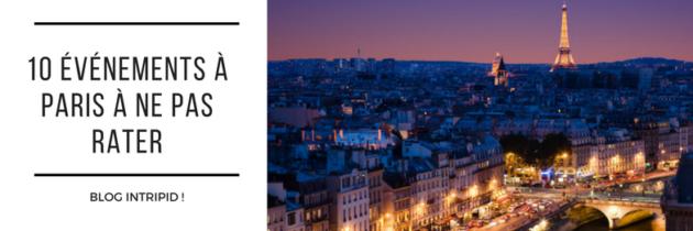 10 événements à Paris à ne pas rater !