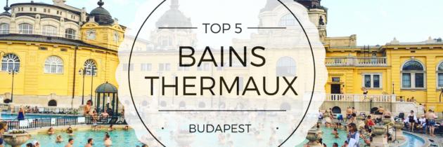 Les thermes à Budapest : les 5 bonnes adresses