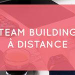 Les meilleurs team building à distance
